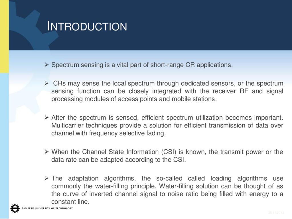 ¾ Spectrum sensing is a vital part of short-ran...