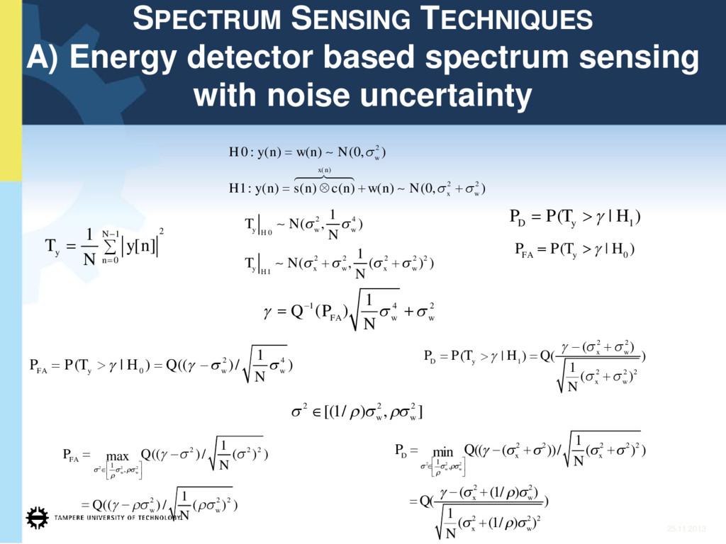 25.11.2013 SPECTRUM SENSING TECHNIQUES A) Energ...