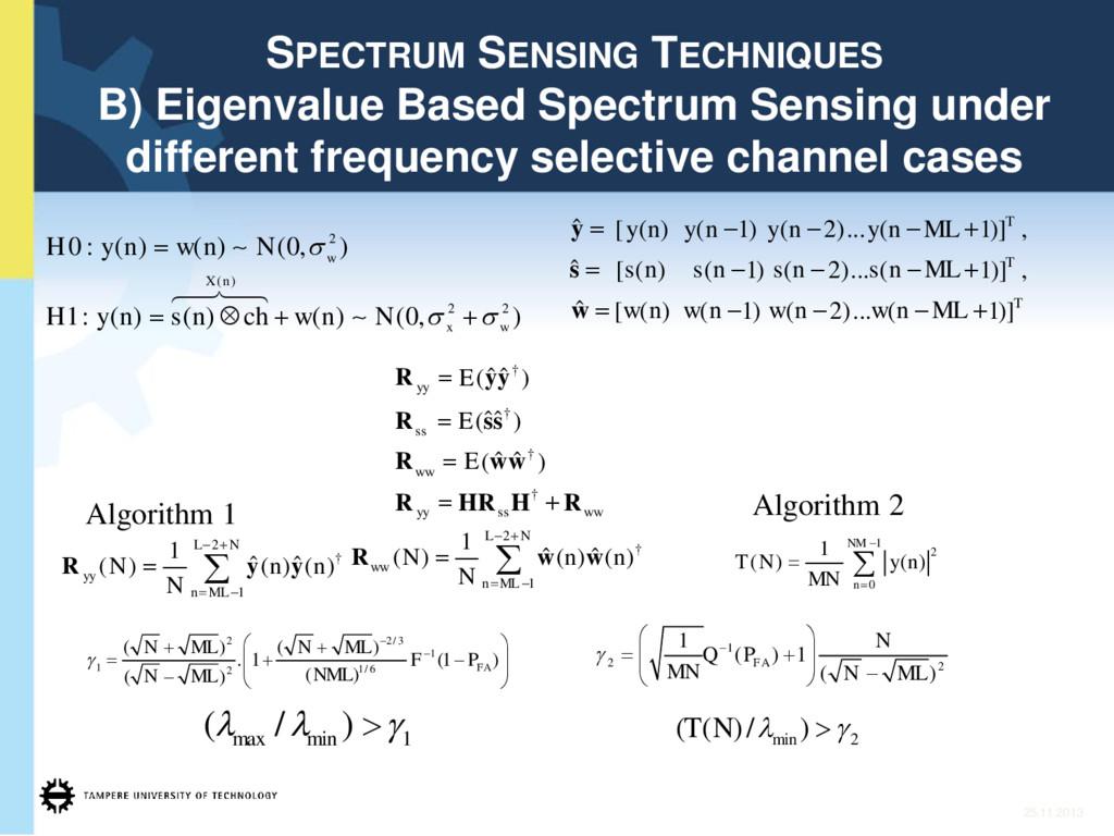 25.11.2013 SPECTRUM SENSING TECHNIQUES B) Eigen...