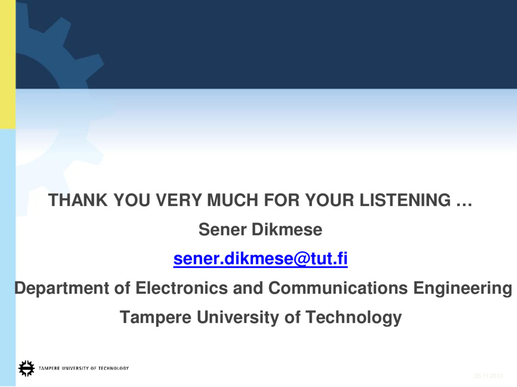 THANK YOU VERY MUCH FOR YOUR LISTENING … Sener ...
