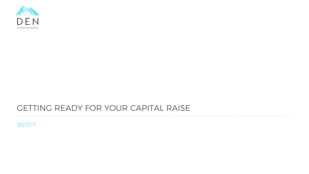 GETTING READY FOR YOUR CAPITAL RAISE 9/27/17