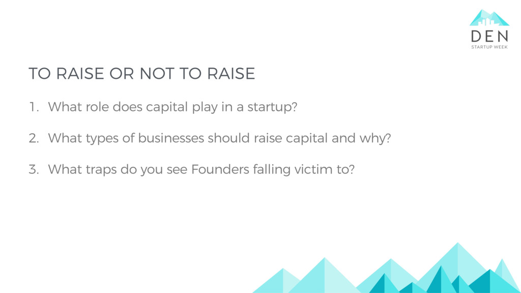 TO RAISE OR NOT TO RAISE 1. What role does capi...