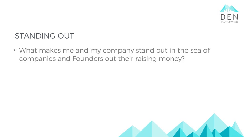 • What makes me and my company stand out in the...