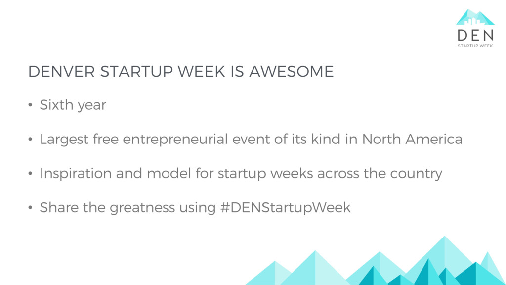 DENVER STARTUP WEEK IS AWESOME • Sixth year • L...