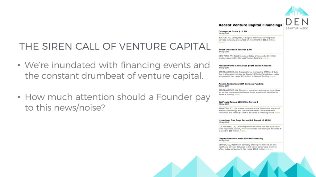 THE SIREN CALL OF VENTURE CAPITAL • We're inund...