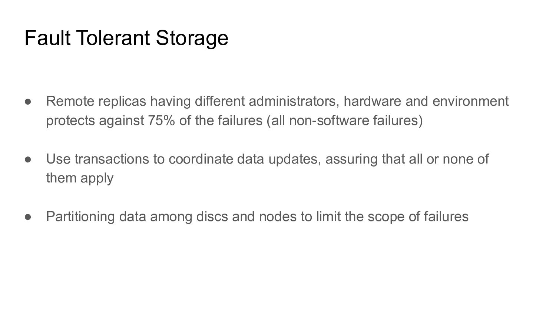 Fault Tolerant Storage ● Remote replicas having...
