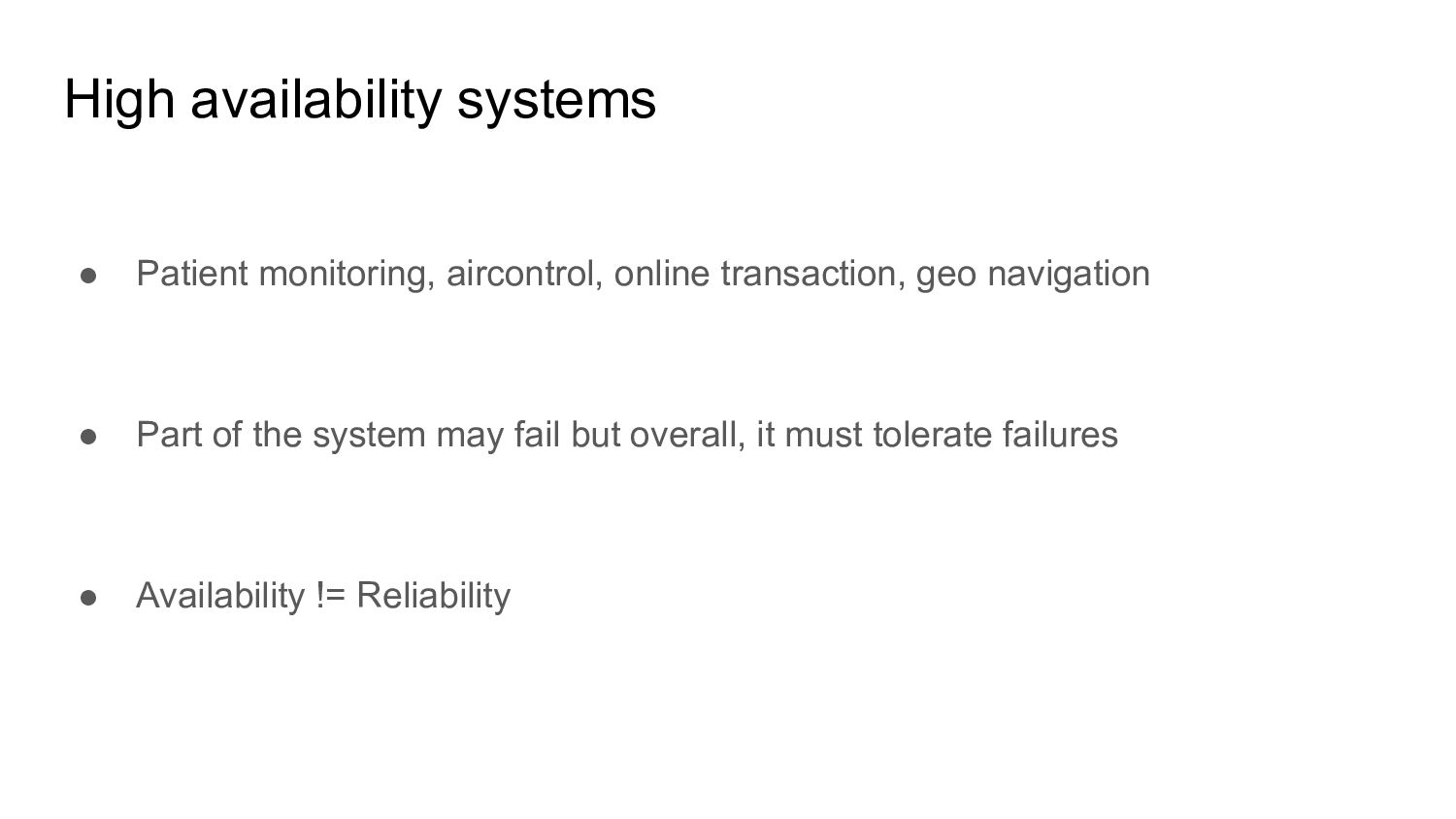 High availability systems ● Patient monitoring,...