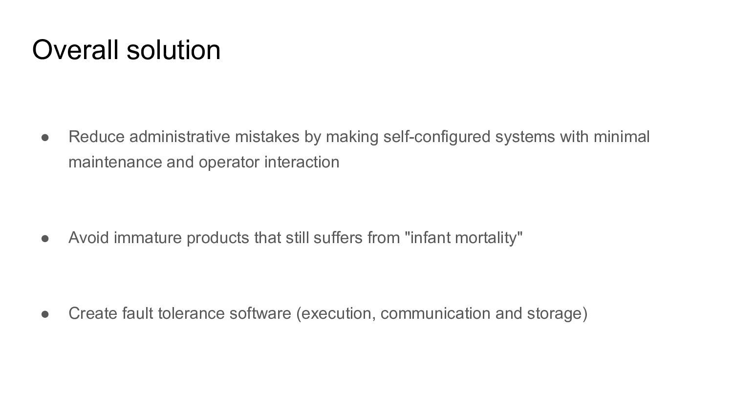 Overall solution ● Reduce administrative mistak...