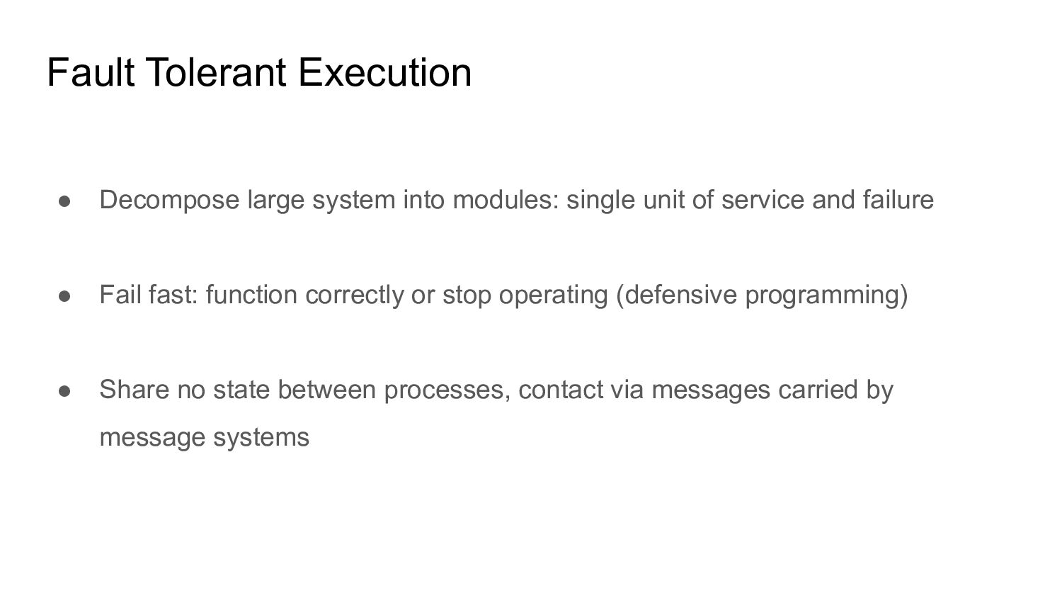 Fault Tolerant Execution ● Decompose large syst...