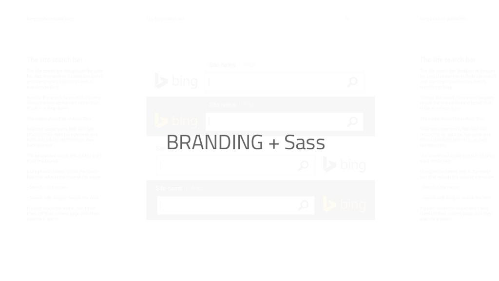 BRANDING + Sass