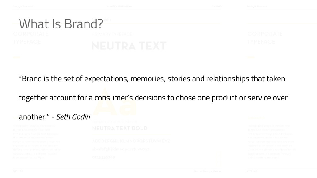 """Brand is the set of expectations, memories, st..."
