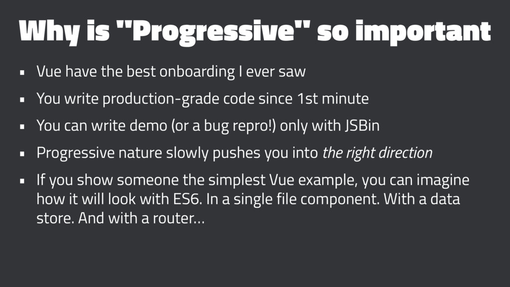 """Why is """"Progressive"""" so important • Vue have th..."""