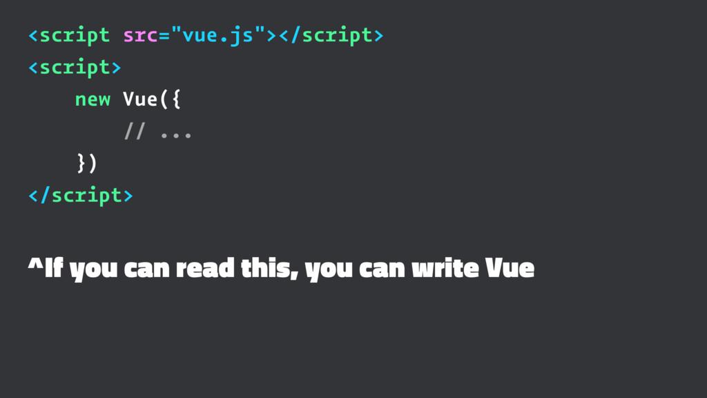 """<script src=""""vue.js""""></script> <script> new Vue..."""