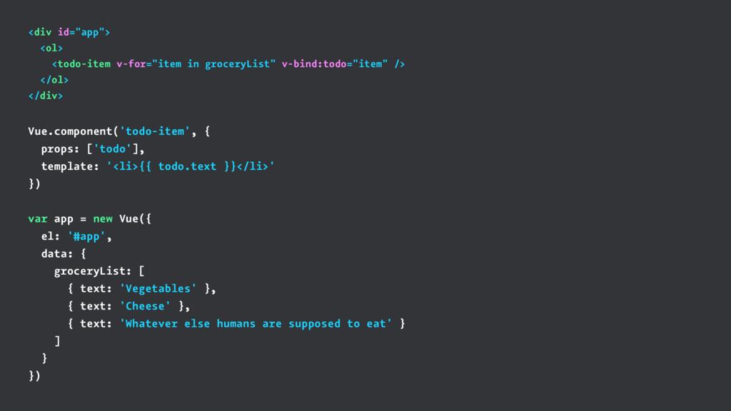 """<div id=""""app""""> <ol> <todo-item v-for=""""item in g..."""