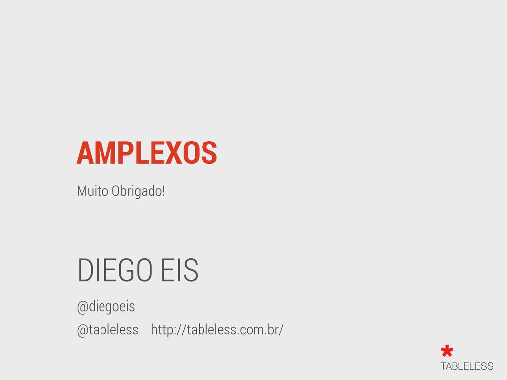 AMPLEXOS Muito Obrigado! DIEGO EIS @diegoeis @t...