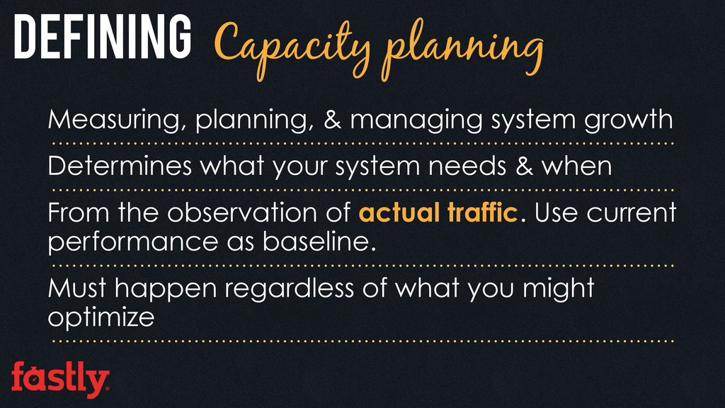 Defining Capacity planning Measuring, planning,...