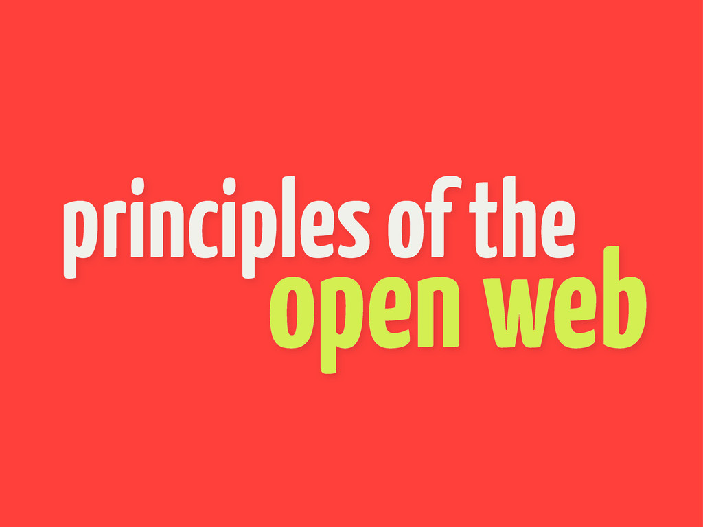 principles of the open web