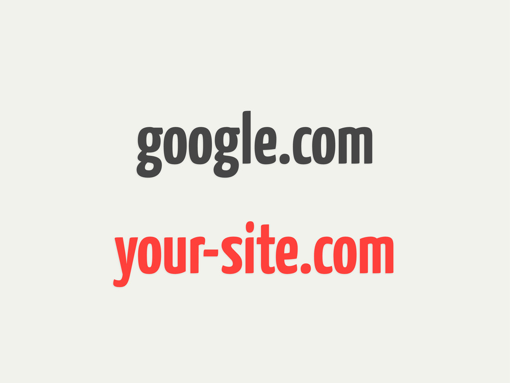 your-site.com google.com