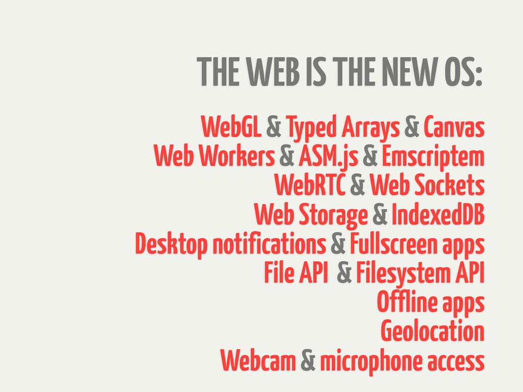 THE WEB IS THE NEW OS: WebGL & Typed Arrays & C...