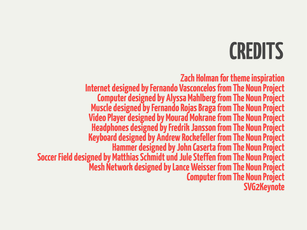 CREDITS Zach Holman for theme inspiration Inter...