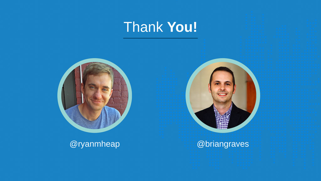 @ryanmheap @briangraves Thank You!