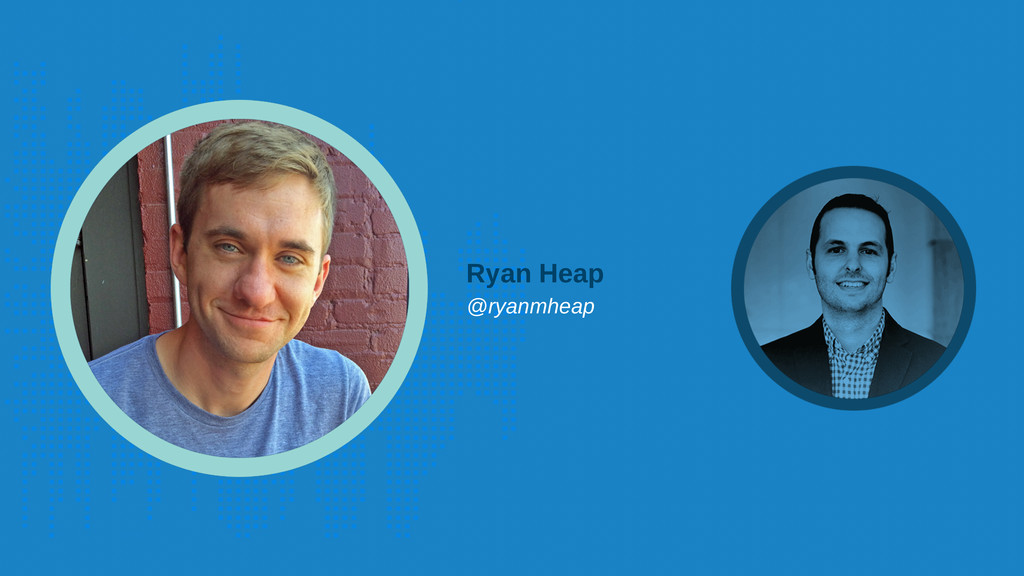 Ryan Heap @ryanmheap