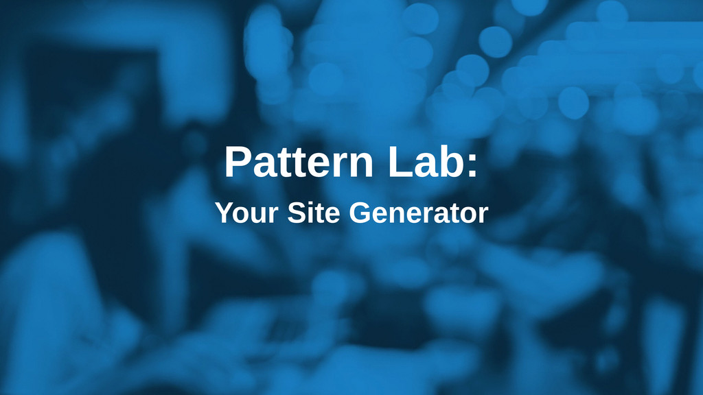 Pattern Lab: Your Site Generator