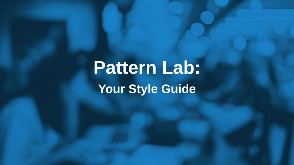 Pattern Lab: Your Style Guide