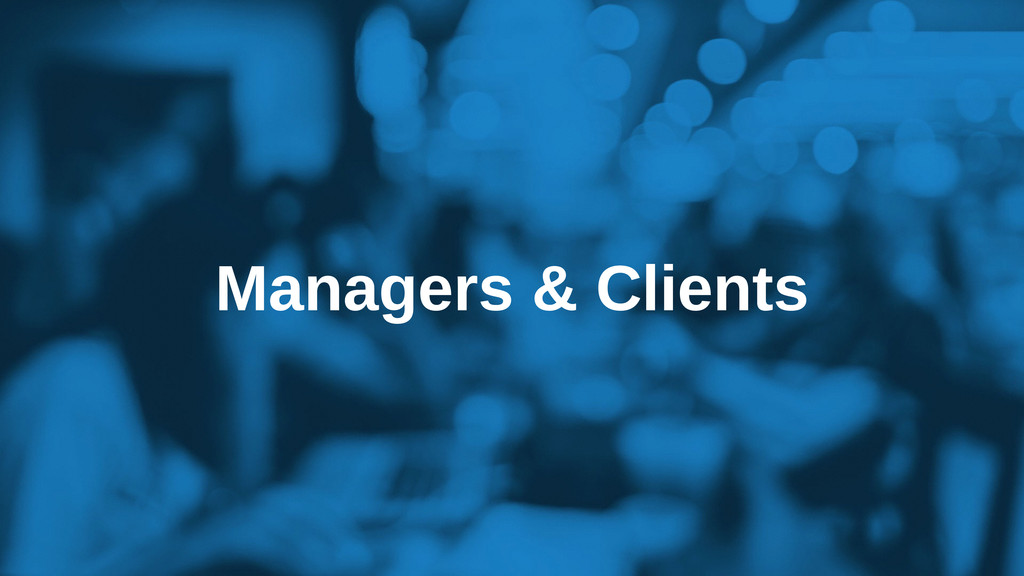 Managers & Clients