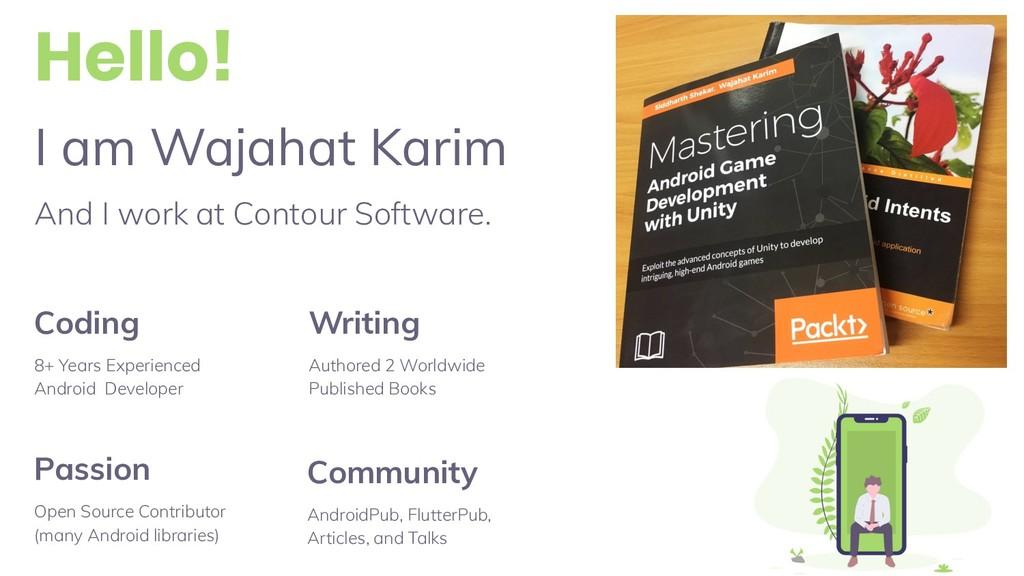 I am Wajahat Karim And I work at Contour Softwa...