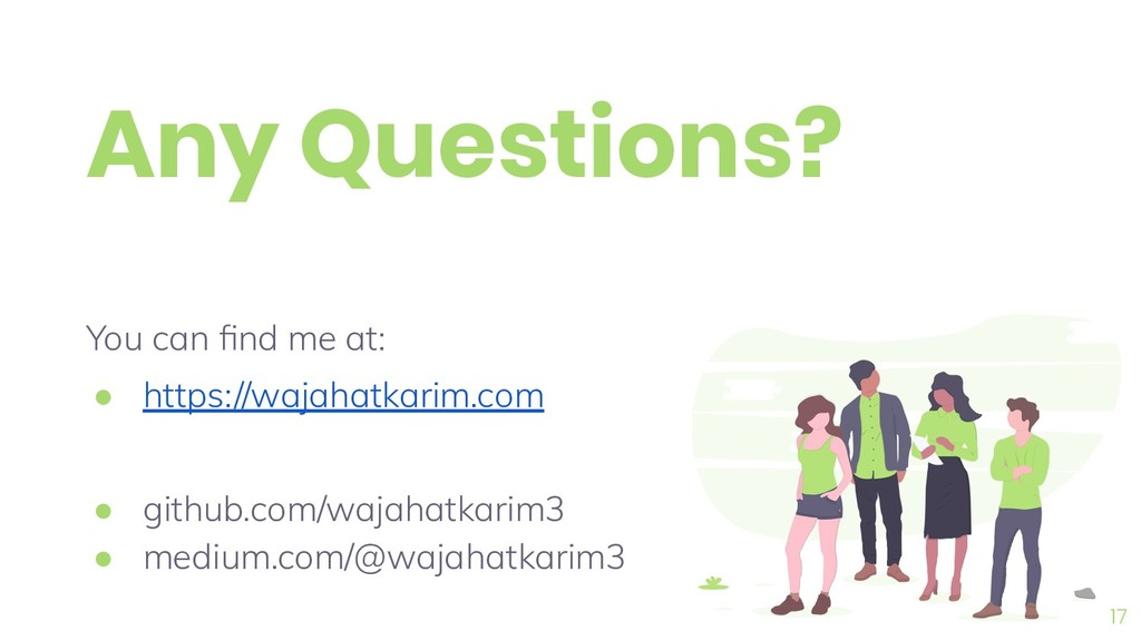 Any Questions? You can find me at: ● https://waj...