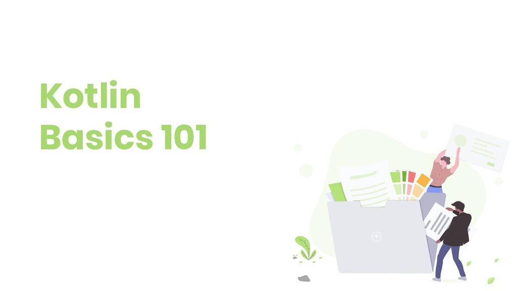 Kotlin Basics 101
