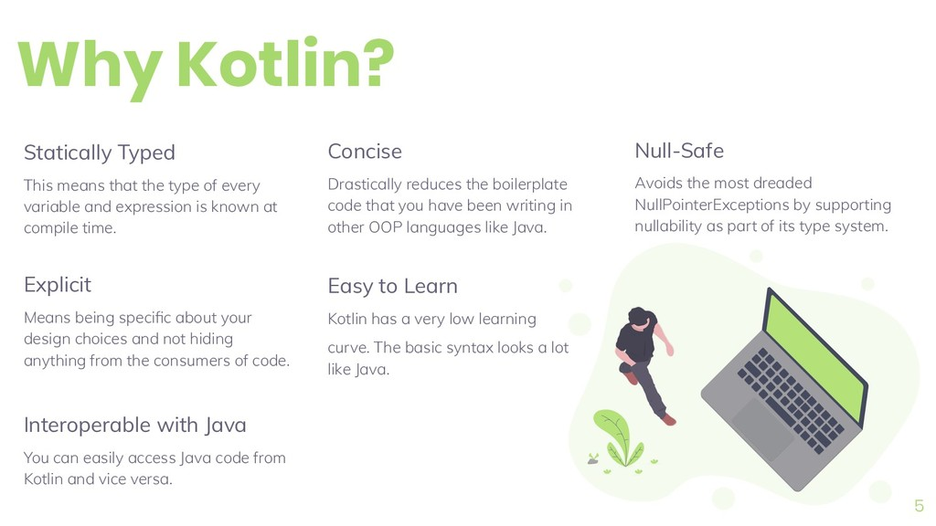 Why Kotlin? 5 Statically Typed This means that ...