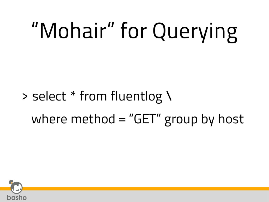"""""""Mohair"""" for Querying > select * from fluentlog..."""