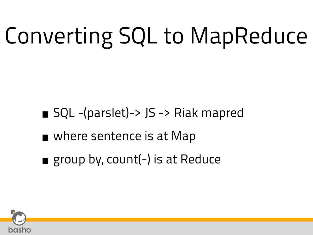 Converting SQL to MapReduce •SQL -(parslet)-> J...