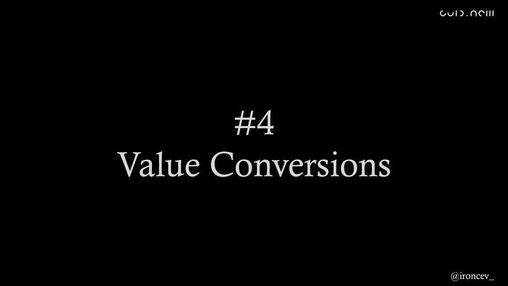 #4 Value Conversions @ironcev_