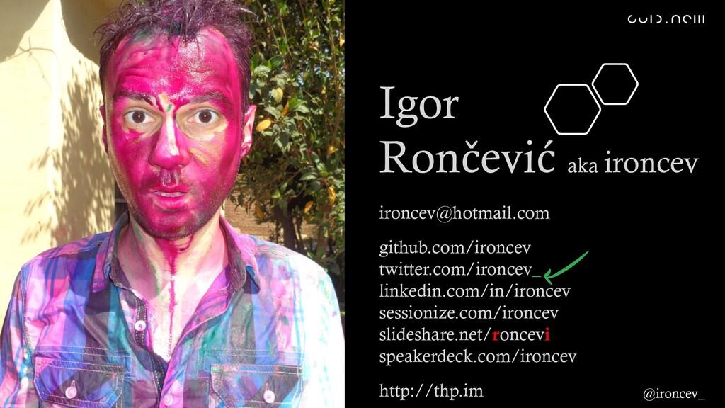@ironcev_ Igor Rončević aka ironcev ironcev@hot...