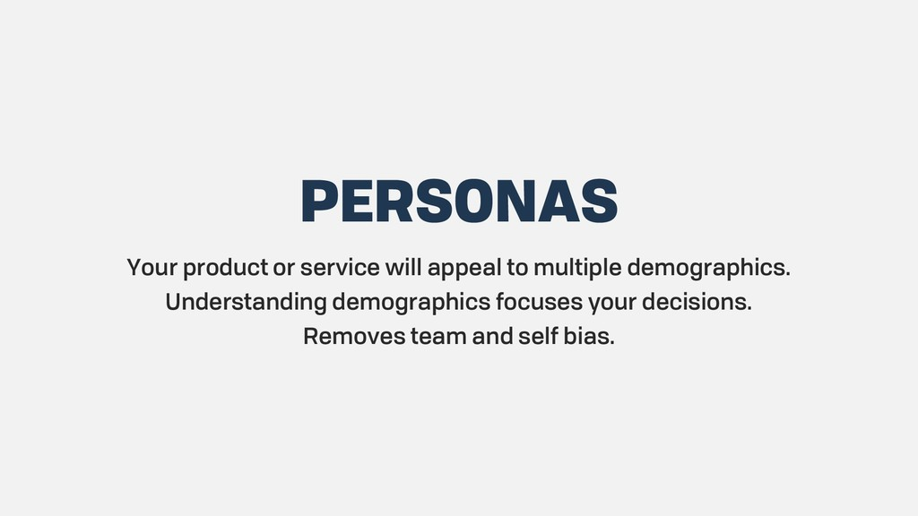 PERSONAS Your product or service will appeal to...