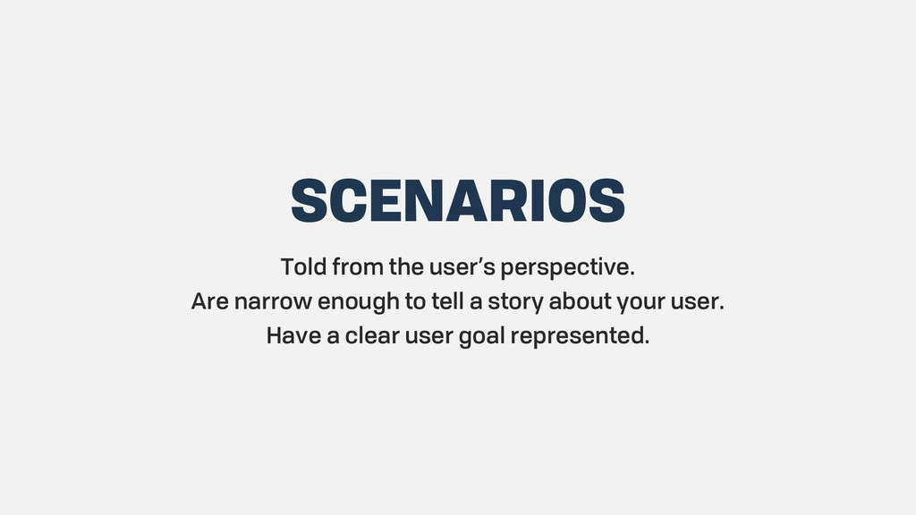 SCENARIOS Told from the user's perspective. Are...