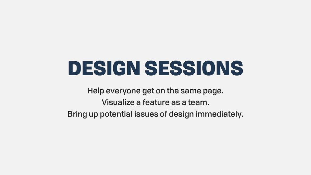 DESIGN SESSIONS Help everyone get on the same p...
