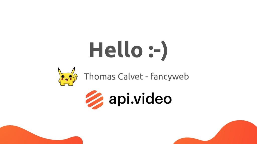 Hello :-) Thomas Calvet - fancyweb
