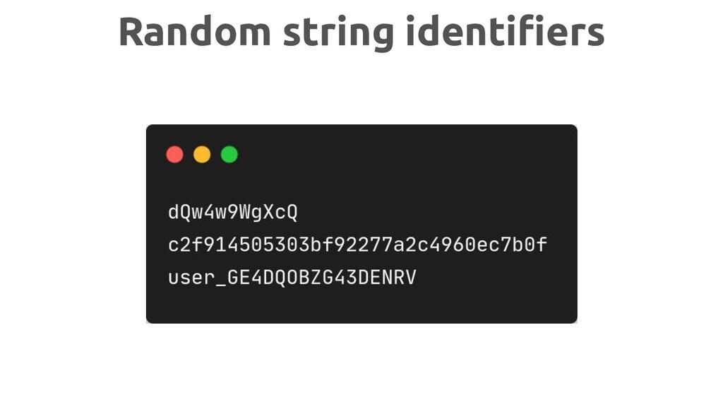 Random string identifiers