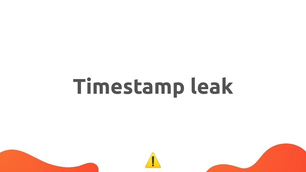 Timestamp leak ⚠