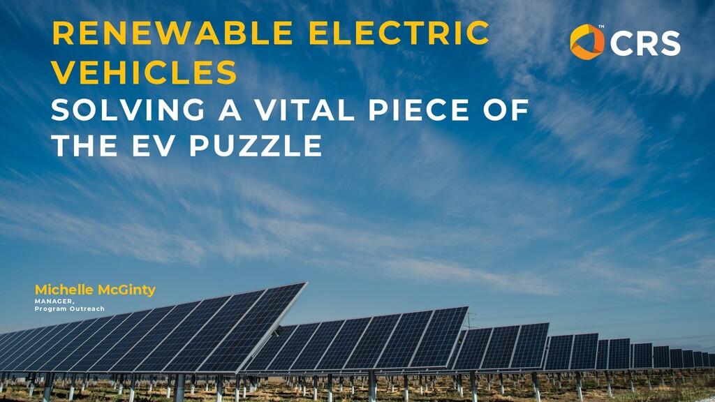 RENEWABLE ELECTRIC VEHICLES SOLVING A VITAL PIE...