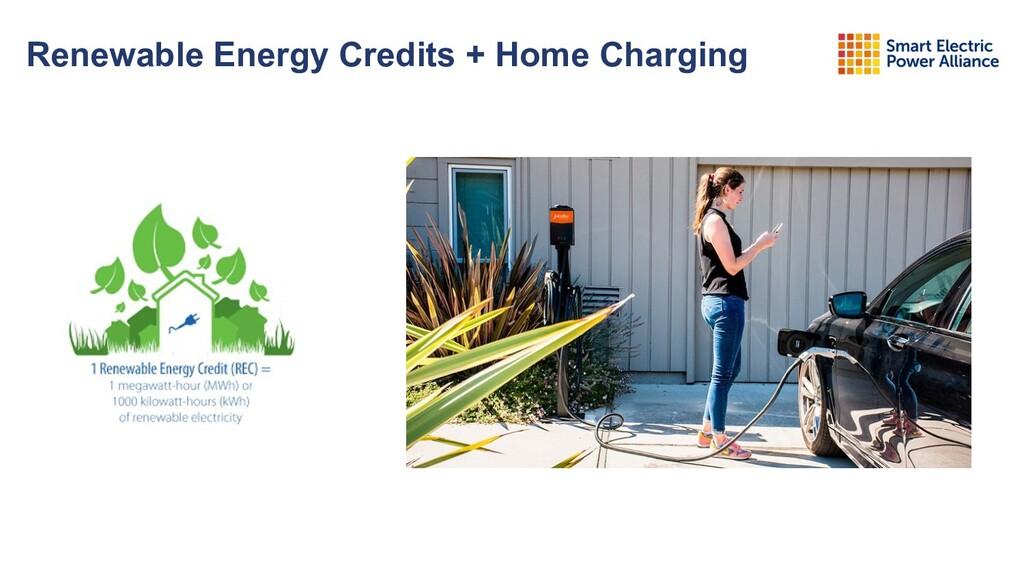 Renewable Energy Credits + Home Charging