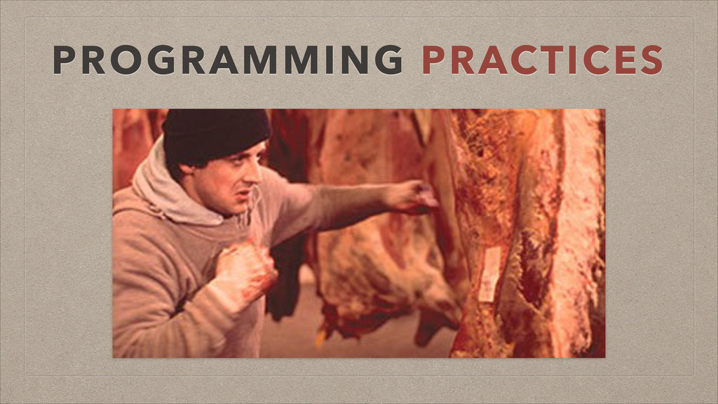 PROGRAMMING PRACTICES