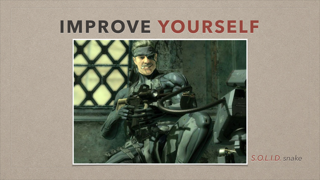 IMPROVE YOURSELF S.O.L.I.D. snake