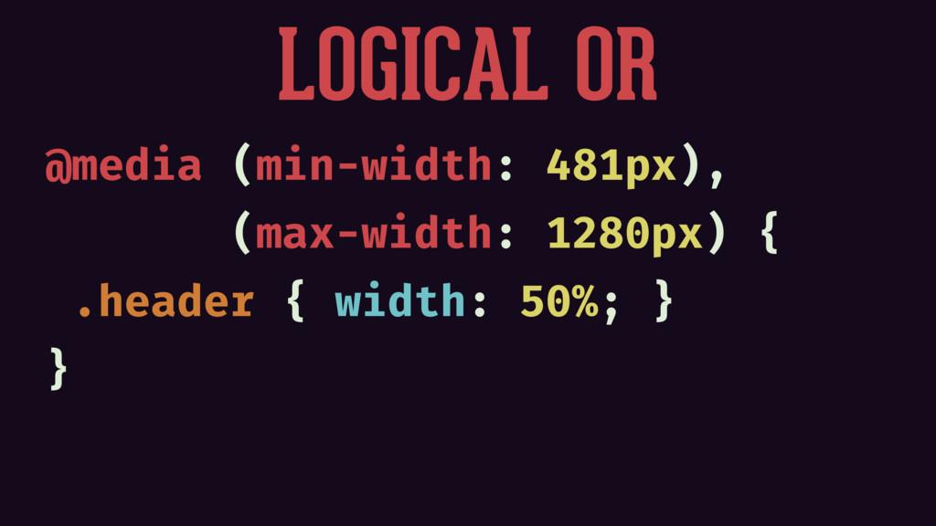 @media (min-width: 481px), (max-width: 1280px) ...