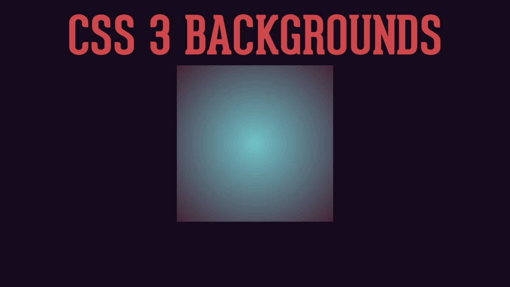 CSS 3 BACKGROUNDS