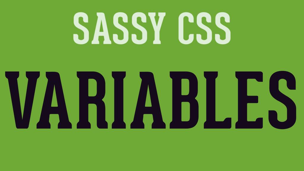 SASSY CSS VARIABLES